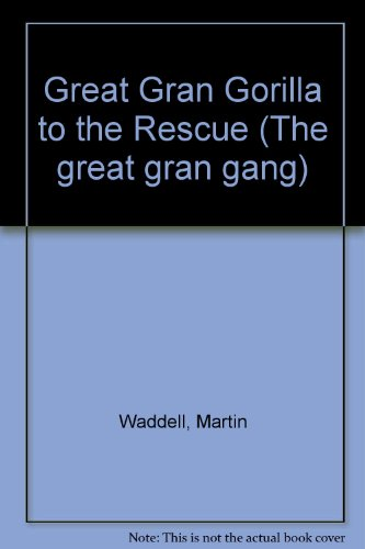 9780744507546: Great Gran Gorilla to the Rescue (The great gran gang)