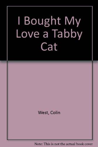 9780744507980: I Bought My Love A Tabby Cat