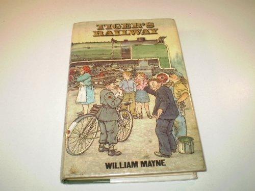 Tiger's Railway: William Mayne
