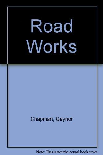 Road Works: Chapman, Gaynor