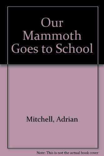 9780744509205: Our Mammoth Goes to School
