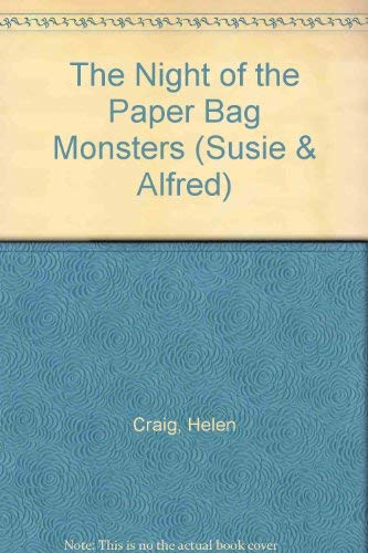 The Night of the Paper Bag Monsters (Susie & Alfred) (0744509408) by Helen Craig