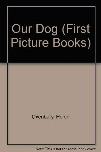 9780744509427: Our Dog (First Picture Books)