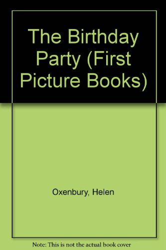 9780744509441: The Birthday Party (First Picture Books)