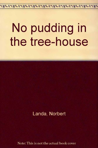 9780744510553: No pudding in the tree-house