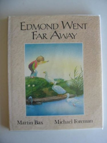 Edmond Went Far Away: Bax, Martin