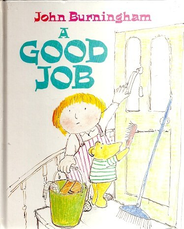 A Good Job (9780744511284) by John Burningham
