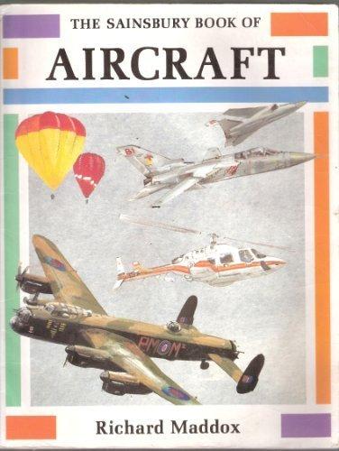 THE SAINSBURY BOOK OF AIRCRAFT.: RICHARD. MADDOX
