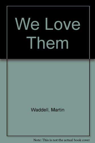 9780744512786: We Love Them