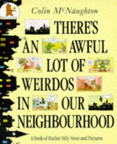 There's An Awful Lot Of Wierdos In Our N (0744513383) by Colin McNaughton