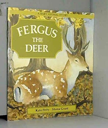 Fergus the Deer: Petty, Kate and