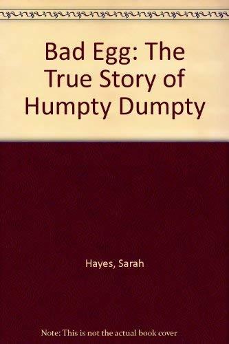 9780744514568: Bad Egg: The True Story of Humpty Dumpty