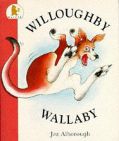 Willoughby Wallaby (0744514843) by Jez Alborough