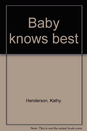9780744515442: Baby knows best