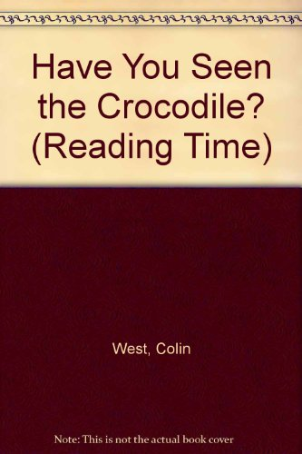 9780744516104: Have You Seen The Crocodile? (Reading Time)