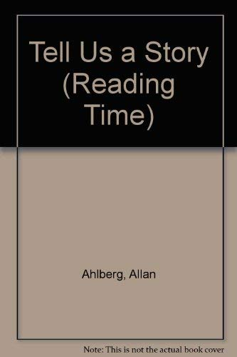 Tell Us a Story (Reading Time) (0744516145) by Allan Ahlberg