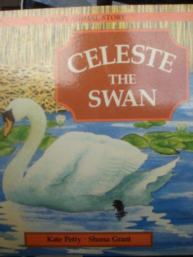 Celeste the Swan [Pre-School Ages 1-5]: Petty, Kate