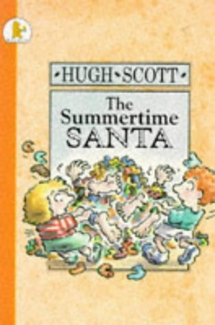 Summertime Santa (Young Childrens Fiction) (0744517257) by Hugh Scott
