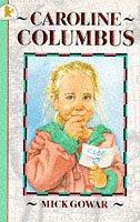 Caroline Columbus (Young Childrens Fiction): Gowar, Mick