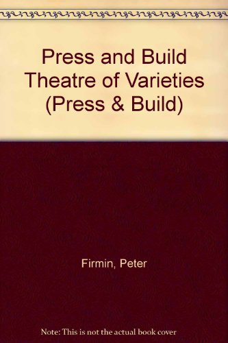 Press and Build Theatre of Varieties (Press & build) (0744518717) by Firmin, Peter; Firmin, Charlotte