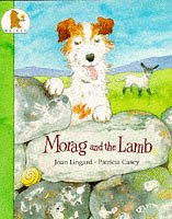 Morag and the Lamb: Lingard, Joan