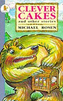 Clever Cakes (Young Childrens Fiction): Rosen, Michael