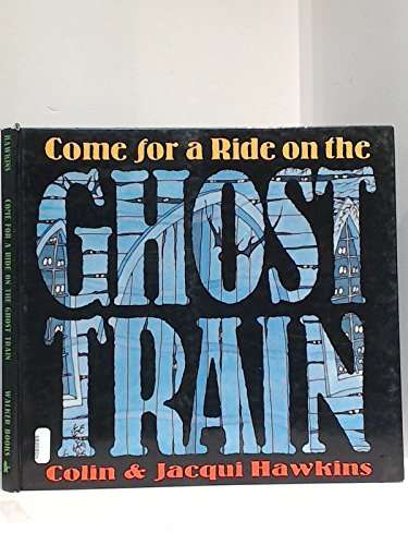 9780744521719: Come for a Ride on the Ghost Train