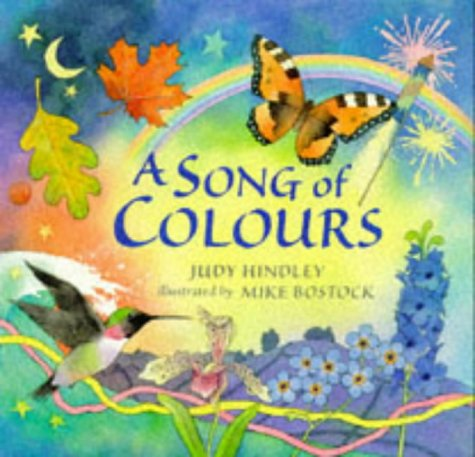 A Song of Colours (9780744521863) by Judy Hindley; Mike Bostock