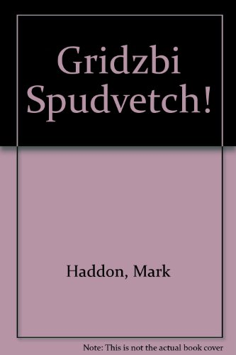 Gridzbi Spudvetch!: Mark Haddon