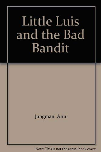 9780744524451: Little Luis And The Bad Bandit