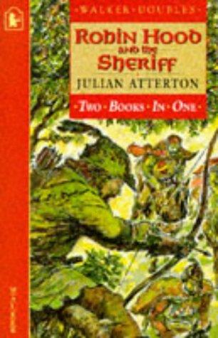Robin Hood and the Sheriff (Walker Doubles): Atterton, Julian