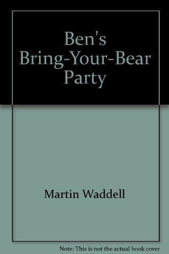 Ben's Bring-your-Bear Party: Martin Waddell, Brita Grastrom