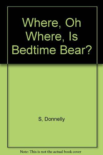 9780744529302: Where, Oh Where, is Bedtime Bear?