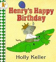 Henry's Happy Birthday: Keller, Holly