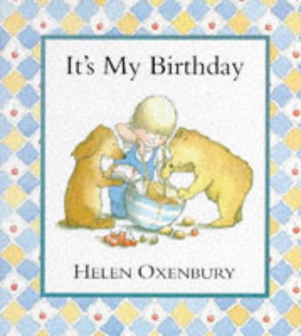 It's My Birthday: Helen Oxenbury