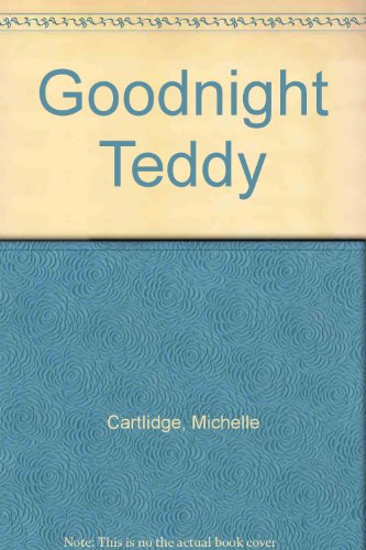 Goodnight Teddy (0744533767) by Michelle Cartlidge