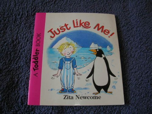 Just Like Me. (A Toddler Book) (0744535174) by Zita Newcome