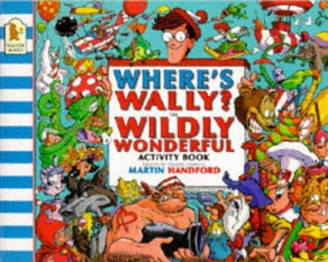 Where's Wally?: Wildly Wonderful Activity Book (Where's: MARTIN HANDFORD