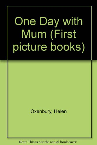 9780744537772: One Day With Mum (First Picture Books)
