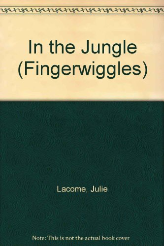 In the Jungle (Fingerwiggles): Lacome, Julie