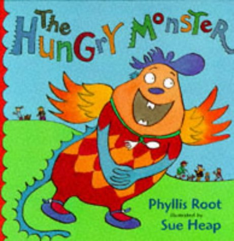 The Hungry Monster: Phyllis Root, S. Heap