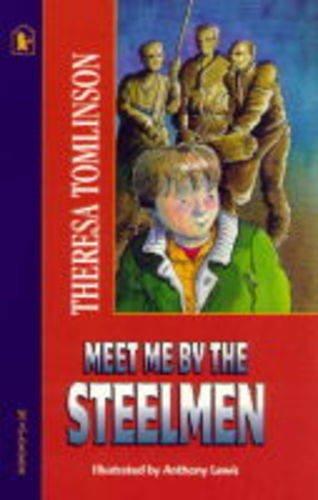 9780744541496: Meet Me by the Steelmen - AbeBooks - Theresa