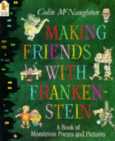 Making Friends with Frankenstein: McNaughton, Colin