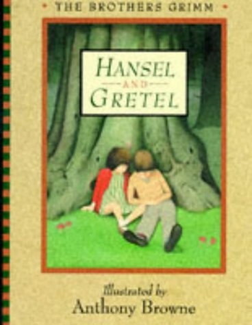 Hansel and Gretel: Grimm, Jacob, Grimm, Wilhelm