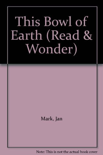 This Bowl of Earth (Paperback): Jan Mark