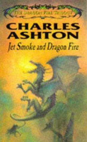 9780744547412: Jet Smoke And Dragon Fire (The Dragon Fire Trilogy)