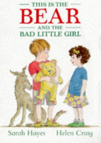 9780744547719: This Is the Bear and the Bad Little Girl (This Is the Bear)