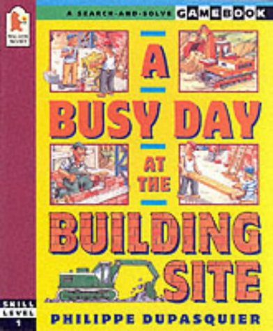 9780744547993: Busy Day At The Building Site (A Search-and-solve Gamebook)