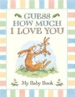 9780744550993: Guess How Much I Love You Baby Book