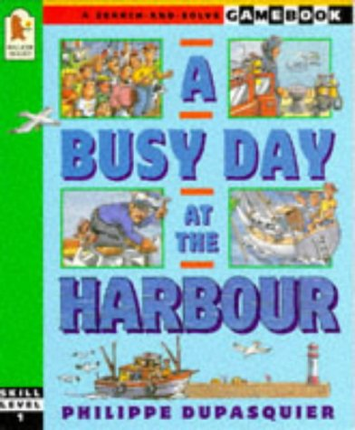 9780744552003: Busy Day At The Harbour (A Search-and-solve Gamebook)